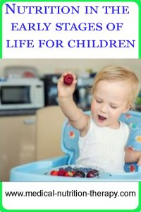 Nutrition in the early stages of life for children