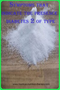 Symptoms that indicate the presence of type 2 diabetes